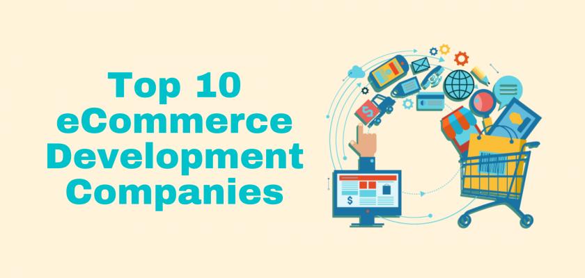 Top 10 eCommerce Development Companies